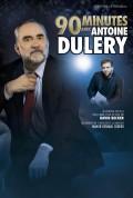 Affiche 90 minutes avec Antoine Duléry - Palais des Glaces