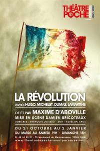 Affiche La Révolution - D'après Hugo, Michelet, Dumas, Lamartine - Théâtre de Poche-Montparnasse