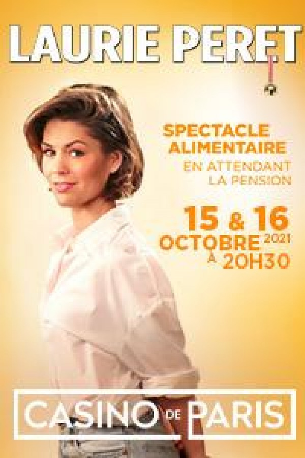 Affiche Laurie Peret - Spectacle Alimentaire en attendant la pension - Casino de Paris