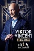 Affiche Viktor Vincent - Mental circus - Théâtre du Casino