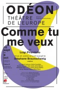 Comme tu me veux à l'Odéon - Théâtre de l'Europe - Affiche