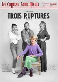 Affiche 3 ruptures - Comédie Saint-Michel