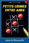 Affiche Petits crimes entre amis - Théâtre La Boussole
