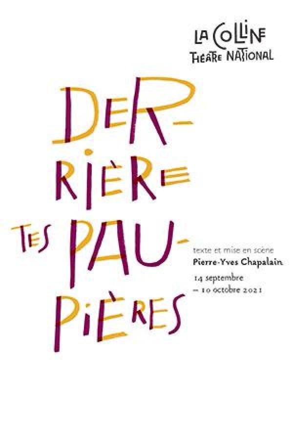 Affiche Derrière tes paupières - La Colline - Théâtre national