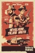 Affiche Revolvers et talons hauts - Théâtre du Marais