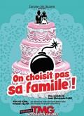 Affiche On choisit pas sa famille - Théâtre Montmartre Galabru