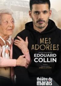 Affiche Edouard Collin - Mes adorées - Théâtre du Marais