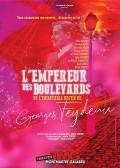 Affiche L'empereur des boulevards - Théâtre Montmartre Galabru