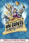 Affiche Il était une fois... un conte improvisé - Théâtre La Croisée des Chemins - Salle Vaugirard