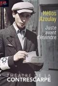 Affiche Hélios Azoulay - Juste avant d'éteindre - Théâtre de la Contrescarpe