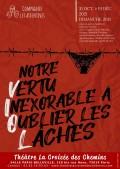 Affiche Notre vertu inexorable à oublier les lâches - Théâtre La Croisée des Chemins - Salle Belleville