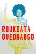 Affiche Roukiata Ouedraogo - Je demande la route - Théâtre Jacques Carat