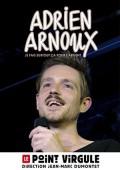 Affiche Adrien Arnoux - Je fais surtout ça pour l'argent - Le Point Virgule