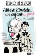 Affiche Albert Einstein, un enfant à part - Studio Hébertot