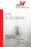 Rachel Labastie, Les Éloignées à l'Abbaye de Maubuisson