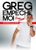 Affiche Greg Empêche Moi - La Grande Comédie
