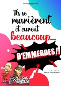 Affiche Ils se marièrent et eurent beaucoup… d'emmerdes - Théâtre Le Bourvil
