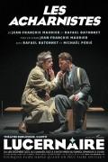 Affiche Les acharnistes - Théâtre du Lucernaire