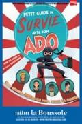 Affiche Petit Guide de survie avec son ado - Théâtre La Boussole
