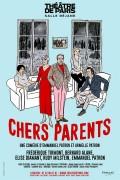 Affiche Chers parents - Théâtre de Paris