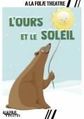 Affiche L'Ours et le soleil - À la Folie Théâtre