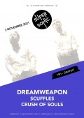 Crush of Souls, Scuffles et Dreamweapon au Supersonic