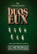 Affiche Les Duos des Eux - Le Métropole (ancien Comédie des Boulevards)
