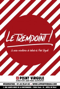 Le Trempoint au Point Virgule