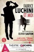 Fabrice Luchini et moi à L'Archipel