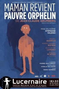 Maman revient pauvre orphelin au Théâtre du Lucernaire