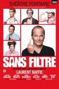 Sans filtre avec Laurent Baffie au Théâtre Fontaine