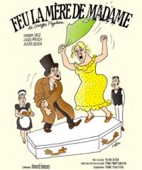 Feu la mère de Madame au Théâtre Funambule