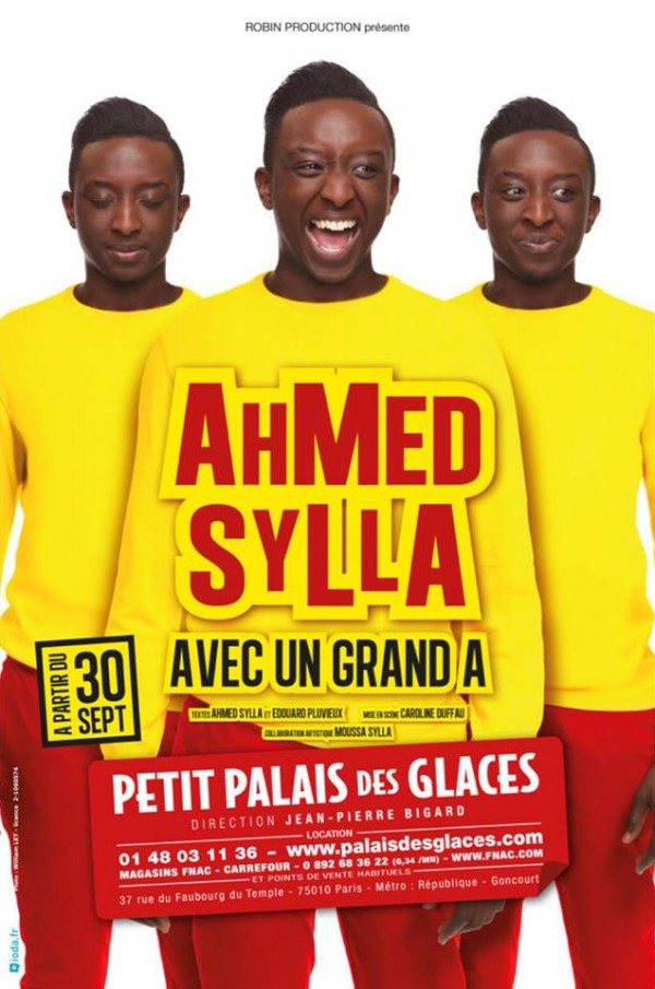 Ahmed Sylla : Avec un grand A - Palais des Glaces | L\'Officiel des ...