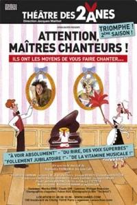 Attention, maîtres chanteurs ! au Théâtre des Deux Ânes