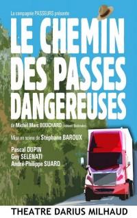 Le Chemin des passes dangereuses au Théâtre Darius Milhaud