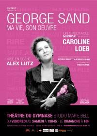 George Sand, ma vie, son œuvre au Théâtre du Gymnase