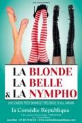 La Blonde, la belle et la nympho à la Comédie République