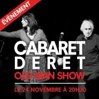 Cabaret Deret : Old Man Show au Théâtre de Poche