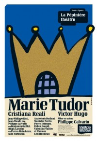 Marie Tudor au Théâtre La Pépinière