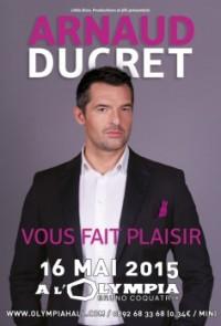 Arnaud Ducret vous fait plaisir à l'Olympia