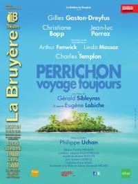 Perrichon voyage toujours au Théâtre La Bruyère