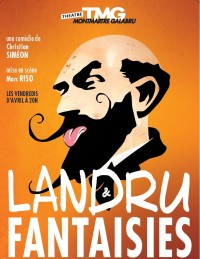 Landru et fantaisies au Théâtre Montmartre Galabru
