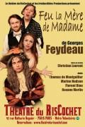 Feu la mère de Madame au Théâtre du RisCochet