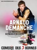Arnaud Demanche : le nouveau Schwarzenegger à la Comédie des Trois Bornes