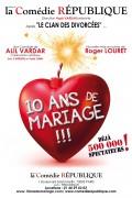 10 ans de mariage à la Comédie République