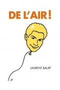 Laurent Balaÿ : De l'air ! au Théâtre du RisCochet