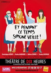 Et pendant ce temps Simone veille au Théâtre de Dix Heures