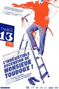 L'Irrésistible ascension de Monsieur Toudoux ! au Théâtre 13