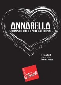 Annabella (Dommage que ce soit une putain) au Théâtre de la Tempête