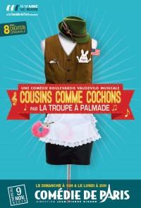 La Troupe à Palmade : Cousins comme cochons à la Comédie de Paris
